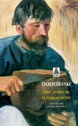 LES CARNETS DE LA MAISON MORTE par Fedor Mikhaïlovitch Dostoïevski