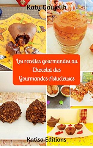 Les recettes gourmandes au Chocolat des Gourmandes Astucieuses (Les Gourmandes Astucieuses t. 9) par Katy GAWELIK