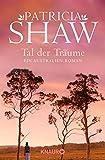 Tal der Träume: Ein Australien-Roman (Die Hamilton-Saga, Band 2) - Patricia Shaw