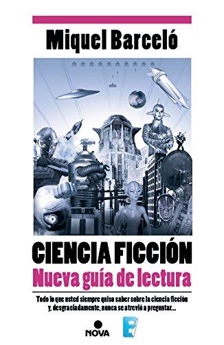 Ciencia Ficción. Nueva guía de lectura por Miquel Barceló Garcia