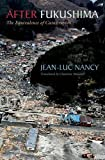 After Fukushima: The Equivalence of Catastrophes by Jean-Luc Nancy (15-Oct-2014) Paperback