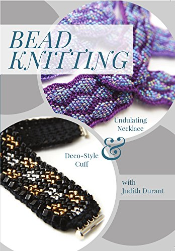 Preisvergleich Produktbild Bead Knitting with Judith Durant: Undulating Necklace & Deco-Style Cuff