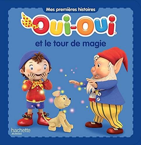 OUI-OUI ET LE TOUR DE MAGIE par Collectif