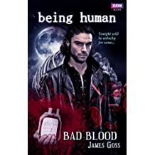 Being Human: Bad Blood by Goss, James (2010) Paperback