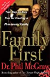 Family First: Your Step-by-Step Plan for Creating a Phenomenal Family by McGraw, Dr. Phil (2005) Paperback