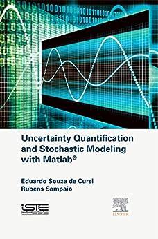 Uncertainty Quantification and Stochastic Modeling with Matlab by [Cursi, Eduardo Souza de, Sampaio, Rubens]