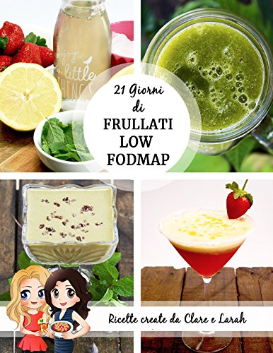 21 Giorni Di Frullati Low FODMAP (Italian Edition)