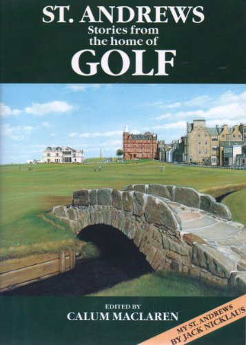 St. Andrews: Stories from the Home of Golf