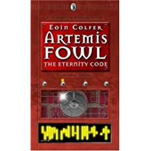 Artemis Fowl: The Eternity Code: Written by Eoin Colfer, 2003 Edition, (First) Publisher: Viking Children's Books [Hardcover]