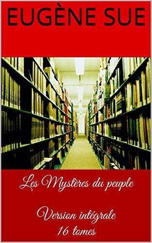 Les Mystères du peuple  Version intégrale 16 tomes (French Edition)