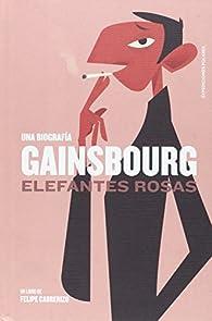 GAINSBOURG: ELEFANTES ROSAS par FELIPE CABRERIZO PÉREZ