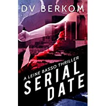 Serial Date: A Leine Basso Thriller (English Edition)