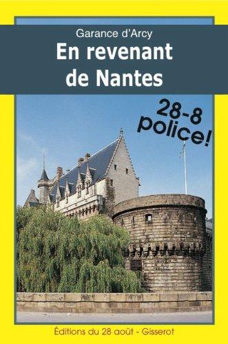 En revenant de Nantes (Diane Garlier enquête t. 3) par Garance d'Arcy