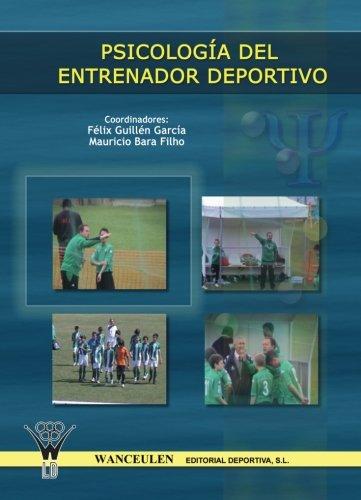 Psicologia Del Entrenador Deportivo por Félix Guillén García