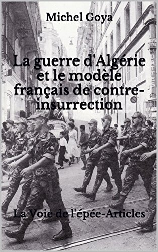 La guerre d'Algrie et le modle franais de contre-insurrection: La Voie de l'pe-Articles