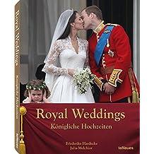 Royal Weddings - Königliche Hochzeiten