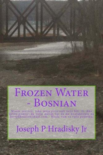 Frozen Water - Bosnian por Joseph P Hradisky Jr