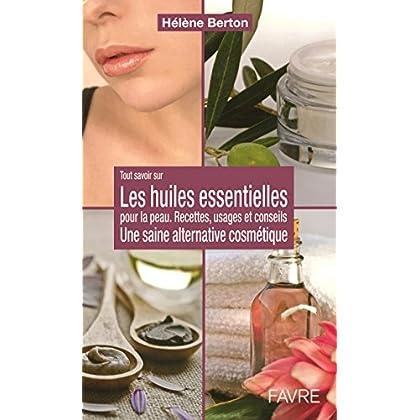 Les huiles essentielles pour la peau - Une saine alternative cosmétique