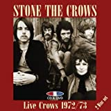 Live Crows 1972-1973 by STONE THE CROWS (2008-07-08)