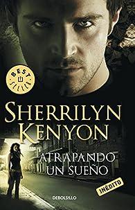 Atrapando un sueño par Sherrilyn Kenyon