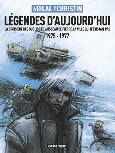 Légendes d'aujourd'hui : La croisière des oubliés ; Le vaisseau de pierre ; La villle qui n'existait pas 1975-1977
