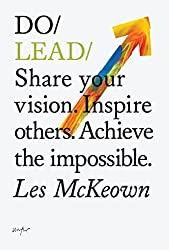 Do Lead: Share your vision. Inspire others. Achieve the impossible (Do Books) by Les McKeown (2014-05-21)