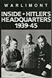 Inside Hitler's Headquarters, 1939-45 by Walter Warlimont (1991-02-02)
