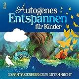 Autogenes Entspannen für Kinder - 20 Fantasiereisen zur Guten Nacht -