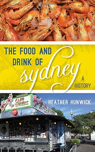 The Food and Drink of Sydney: A History (Big City Food Biographies)