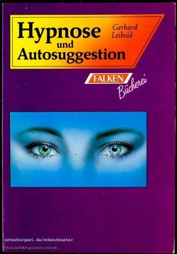 Hypnose und Autosuggestion. Methoden, Heilwirkungen, praktische Beispiele by ...