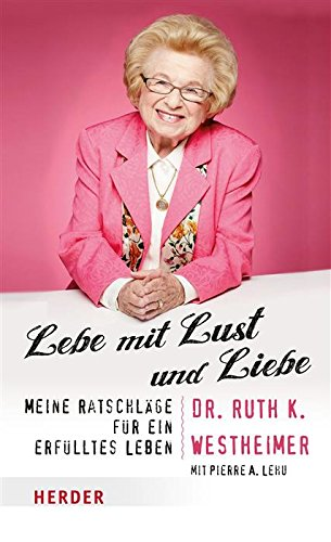 Buchseite und Rezensionen zu 'Lebe mit Lust und Liebe: Meine Ratschläge für ein erfülltes Leben' von Ruth K. Westheimer