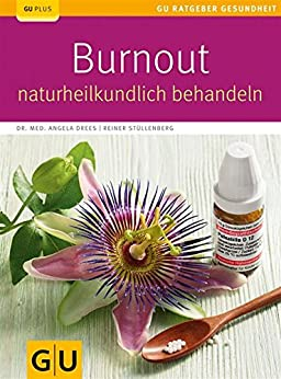 Burnout naturheilkundlich behandeln (GU Ratgeber Gesundheit) von [Drees, Angela, Stüllenberg, Reiner]