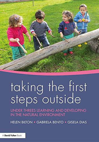 Taking the First Steps Outside: Under threes learning and developing in the natural environment