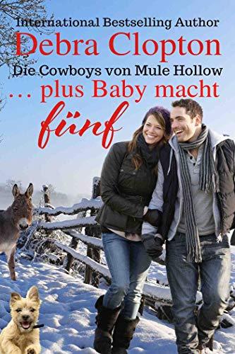 ... plus Baby macht fünf (Die Cowboys von Mule Hollow Serie 4)