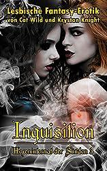 Inquisition: Hexeninternat der Sünden (3): Lesbische Fantasy-Erotik