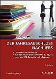 Der Jahresabschluss nach IFRS: Ein systematischer Leitfaden zur praktischen Anwendung (Praxishandbuch)