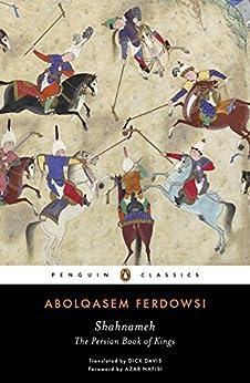 Shahnameh: The Persian Book of Kings (Penguin Classics) by [Ferdowsi, Abolqasem]