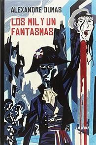 Los Mil y un fantasmas par Alejandro Dumas