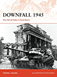 Downfall 1945: The Fall of Hitler?s Third Reich (Campaign)