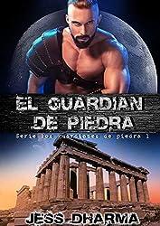 EL GUARDIÁN DE PIEDRA: LOS GUARDIANES DE PIEDRA I
