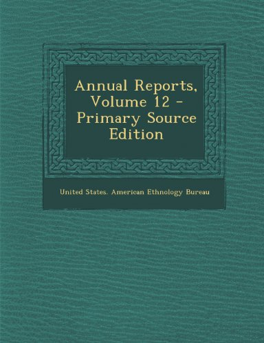 Annual Reports, Volume 12 - Primary Source Edition
