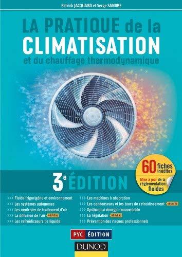 La pratique de la climatisation et du chauffage thermodynamique by Patrick Jacquard;Serge Sandre(2012-09-19)