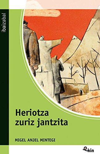 Heriotza zuriz jantzita (Ekin) por Migel Anjel Mintegi Larraza