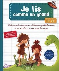 Histoires de dinosaures, d'hommes préhistoriques et de machines à remonter le temps : Jeunes lecteurs CP-CE
