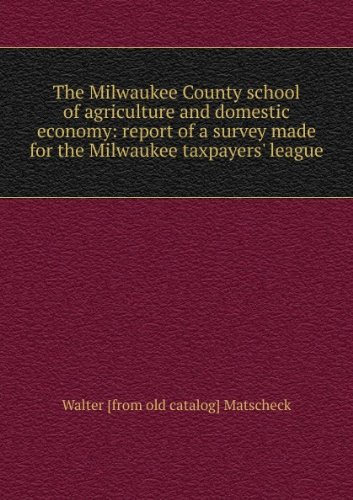 the-milwaukee-county-school-of-agriculture-and-domestic-economy-report-of-a-survey-made-for-the-milw