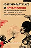 Contemporary Plays by African Women: Niqabi Ninja; Not That Woman; I Want to Fly; Silent Voices; Unsettled; Mbuzeni; Bonganyi