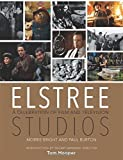 Elstree Studios: A Celebration of Film and Television by Paul Burton (2016-02-01)