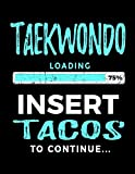 Taekwondo Loading 75% Insert Tacos To Continue: Blank Sketch, Draw and Doodle Book - Dartan Creations, Heather Nickles