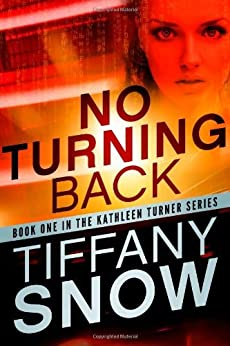 No Turning Back (The Kathleen Turner Series Book 1) (English Edition) von [Snow, Tiffany]
