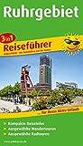 Ruhrgebiet: 3in1-Reiseführer für Ihren Aktiv-Urlaub, kompakte Reiseinfos, ausgewählte Rad- und Wandertouren, übersichtlicher Kartenatlas (Reiseführer / RF)